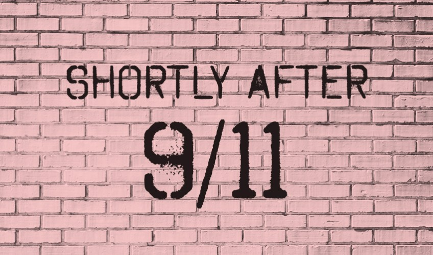 Shortly After 9/11: A Reflection On Why Things Are So Tough Right Now