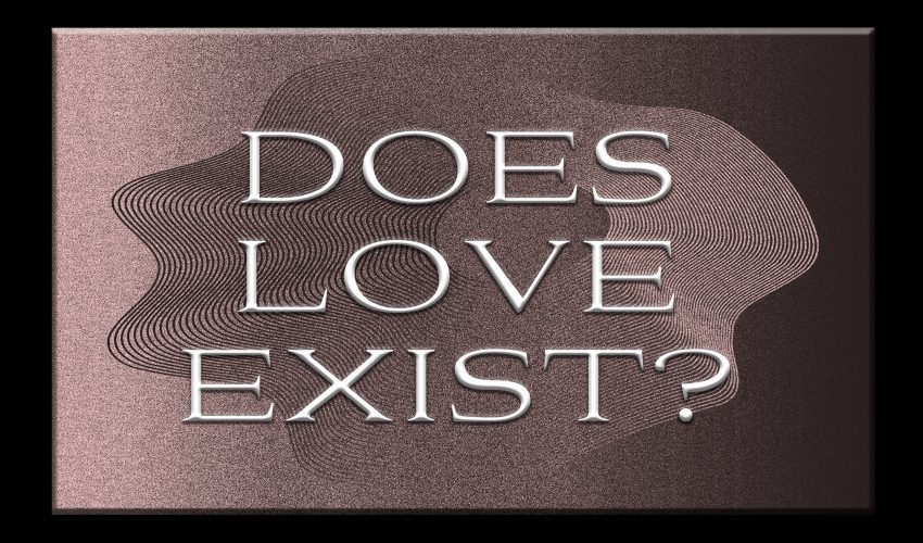 Does Love Exist?
